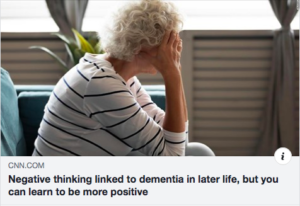 Negative thinking linked to dementia in later life…