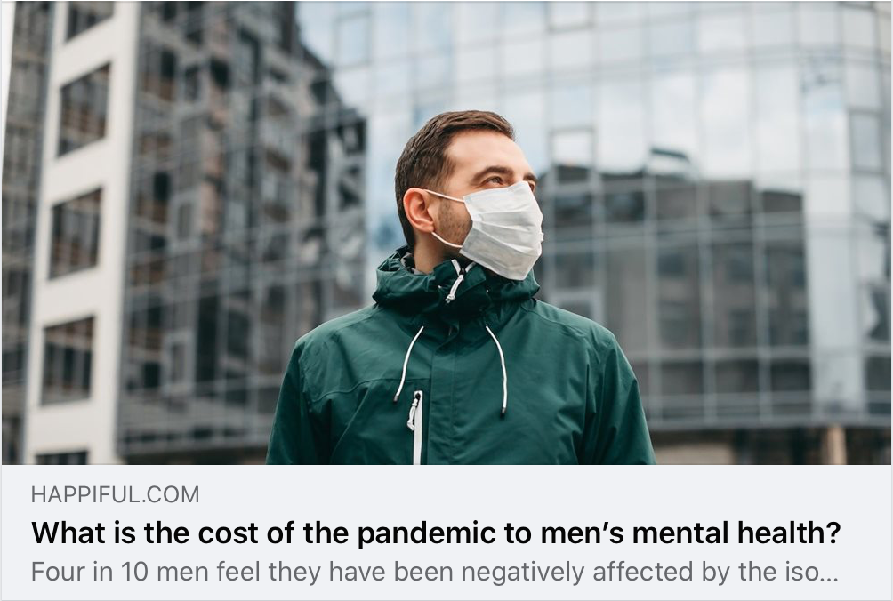 Pandemic – cost to men's mental health…