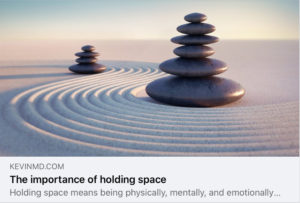 Holding space…